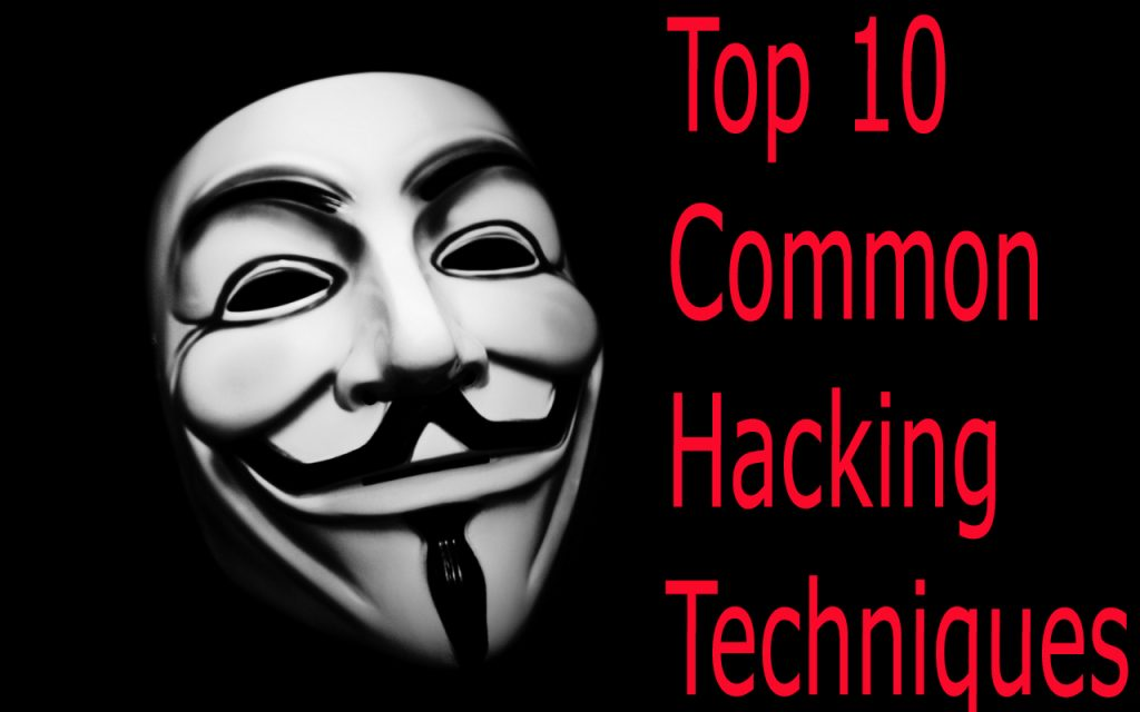 Top 10 Common Hacking Techniques