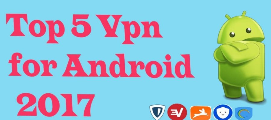 Top 5 Vpn for Android