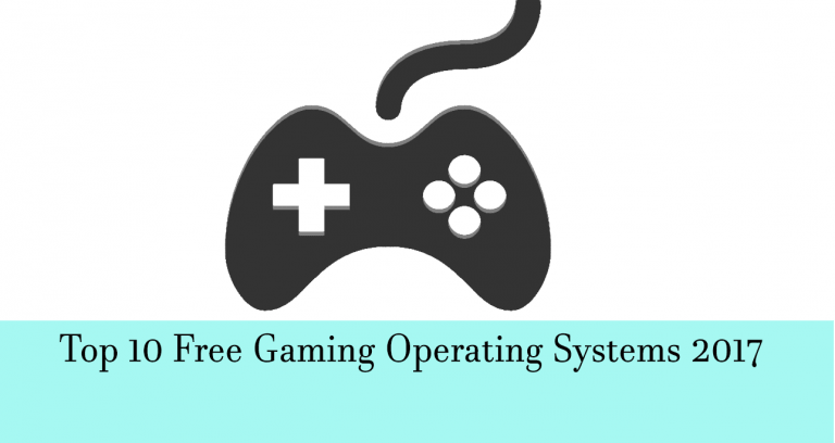 Top 10 Free Gaming Operating Systems 2019