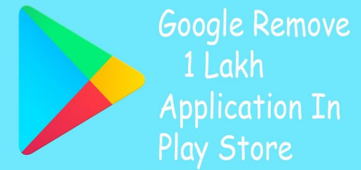 Google Remove 1 Lakh Application in Playstore