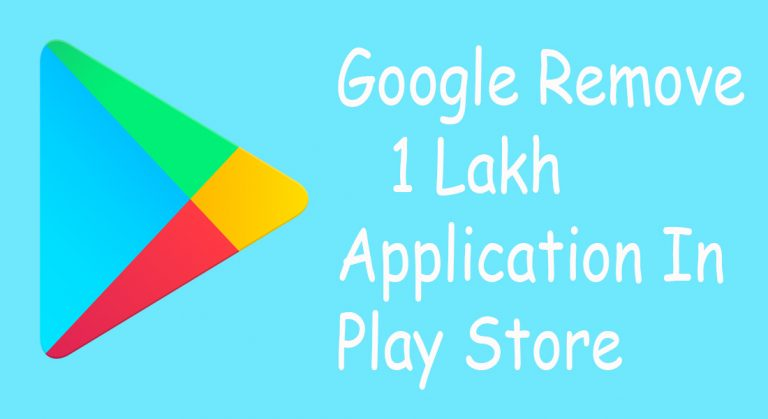 Google Remove 1 Lakh Application in Play Store