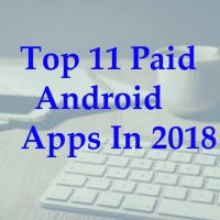 Top 11 Paid Android Apps In 2018
