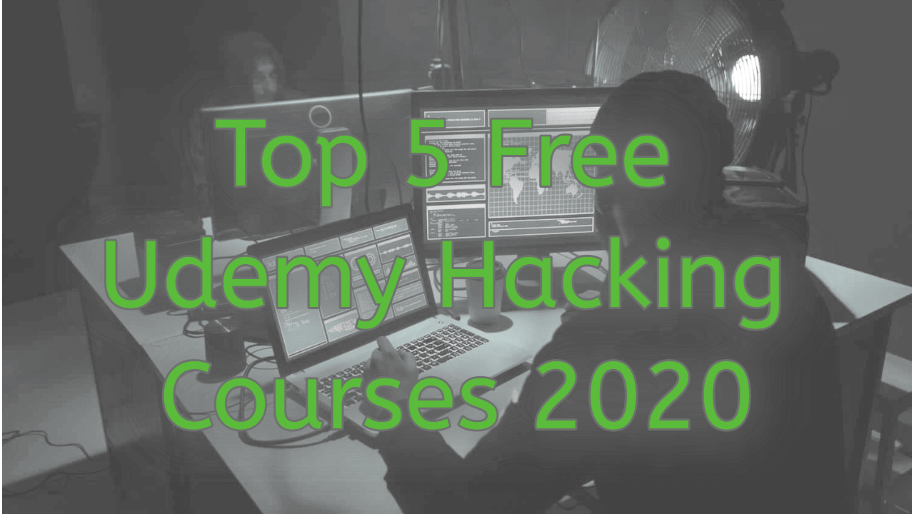 Top 5 Free Udemy Hacking Courses 2020